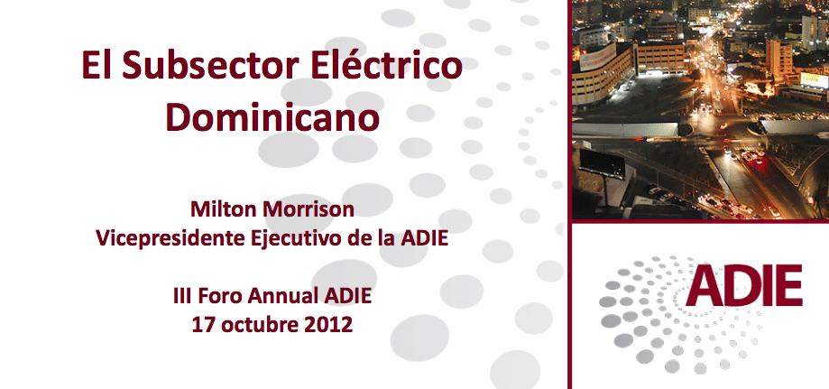 Una mirada al subsector eléctrico desde otra perspectiva. (Milton Morrison, Vicepresidente Ejecutivo ADIE)
