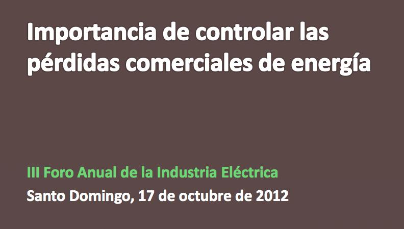 Importancia de controlar las perdidas comerciales de energía. (Tito Sanjurjo, Gerente General de EGEHAINA)