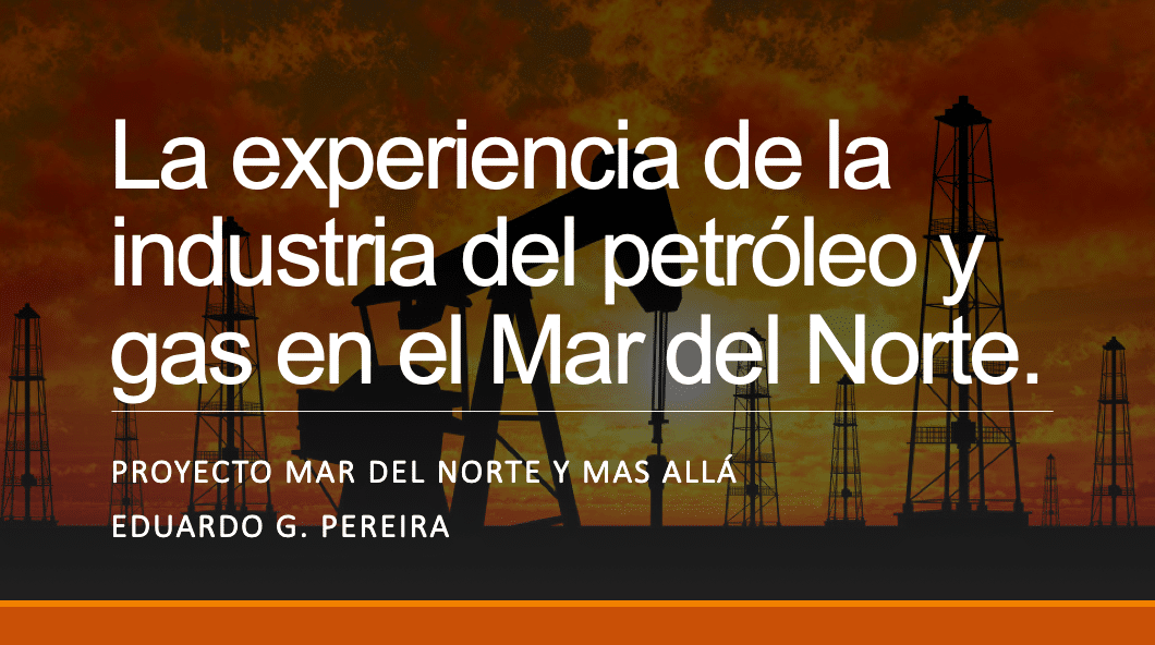 La experiencia de la industria del petróleo y gas en el Mar del Norte