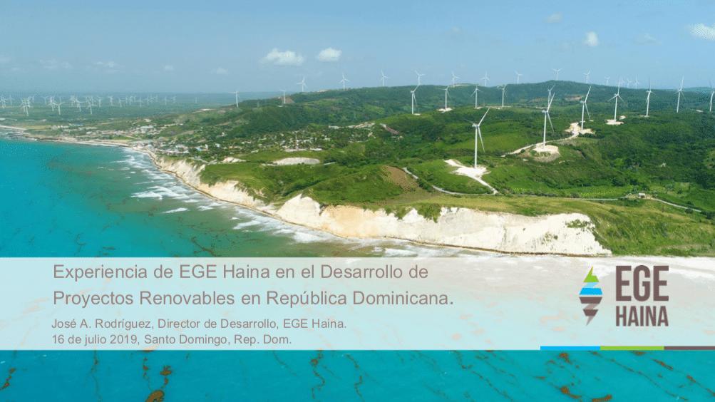 Experiencia de Ege Haina en el desarrollo de proyectos renovables en Rep. Dom. - José A. Rodríguez